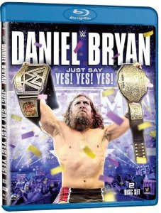 Daniel Bryan Just Say Yes Yes Yes blu-ray cover