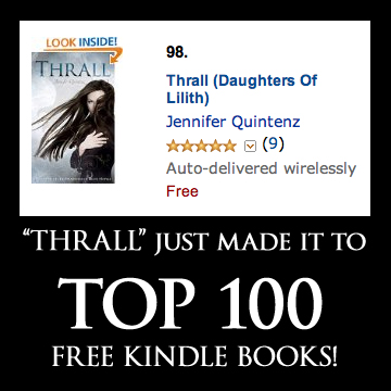 "YA Paranormal Romance ""Thrall"" by Jennifer Quintenz is in the TOP 100 Free Kindle Books"