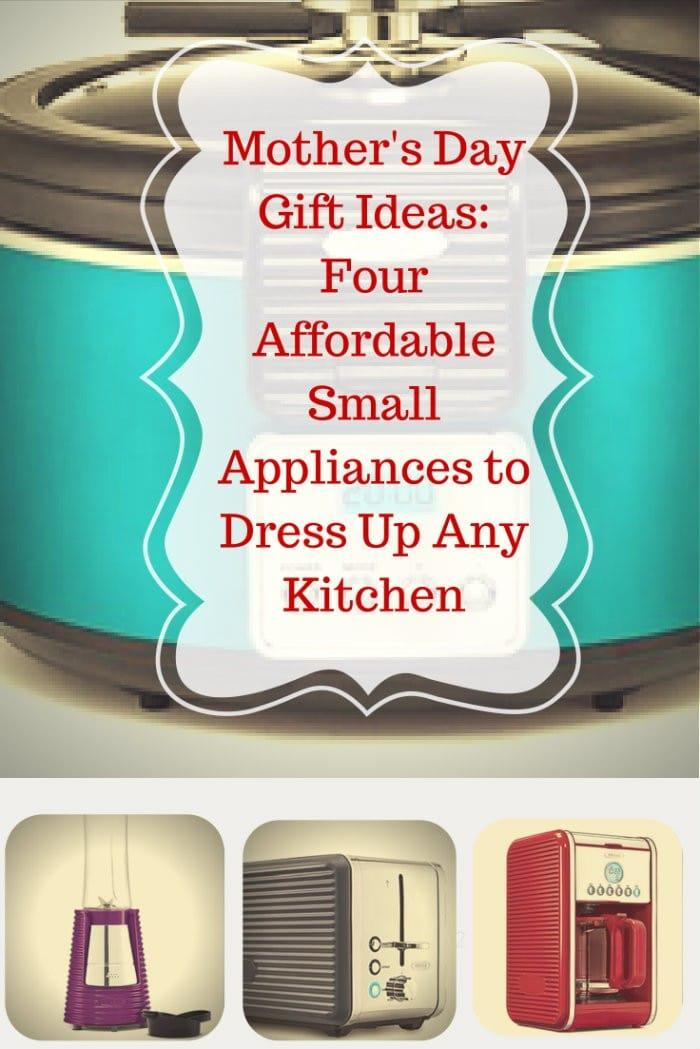 Mother S Day Gift Ideas Small Appliances To Spice Up Any Kitchen