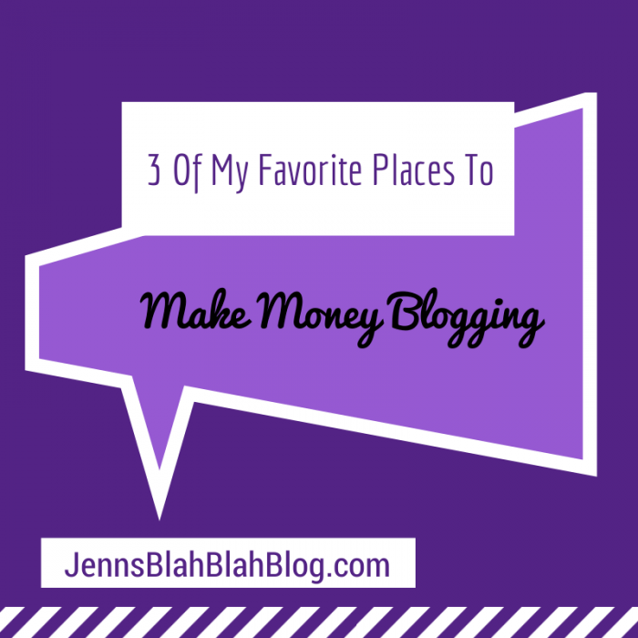 Three of My Favorite Places To Make Money Blogging! Three of My Favorite Places To Make Money Blogging!