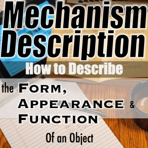 Mechanism Description: How to Describe the Form, Appearance, and Function of an Object