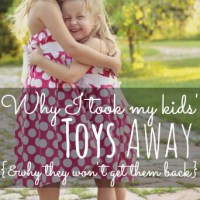 Why-I-took-all-my-kids-toys-away-why-they-wont-get-them-back-a-MUST-read-for-any-parent-who-has-struggled-with-too-much-stuff