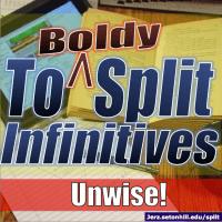 Split Infinitives: Unwise