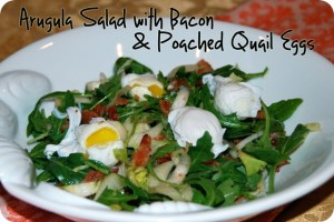 Arugula Salad with Bacon and Poached Quail Eggs