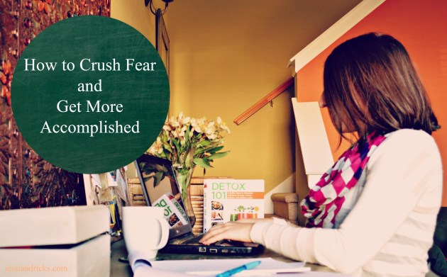 crush fear, do more