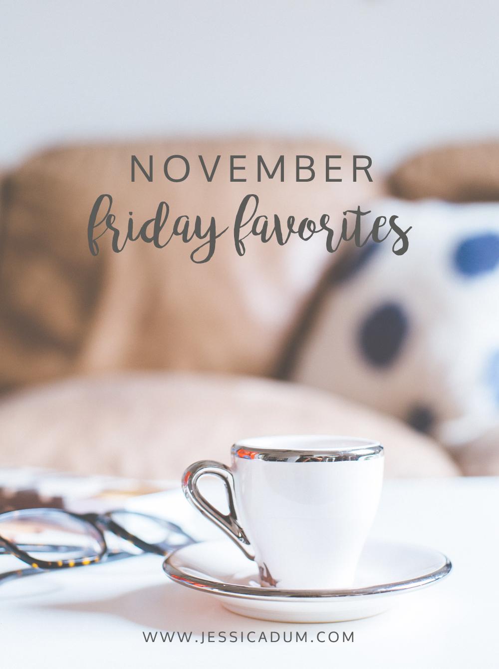 Jessica Dum Wedding Coordination November Favorites