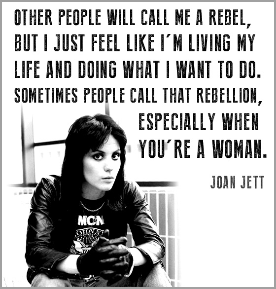 Joan Jett Rebel Quote