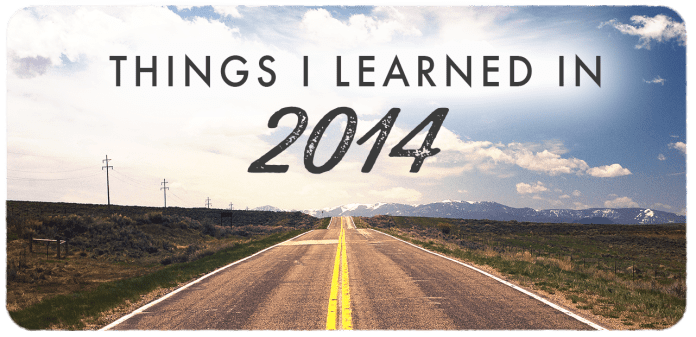 Things I Learned in 2014