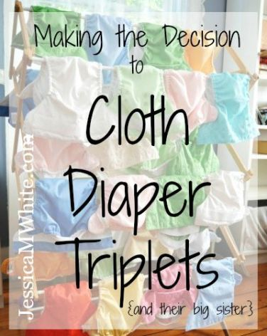 Making the Decision to Cloth Diaper Triplets {and their big sister} @LifeintheWhiteHouse