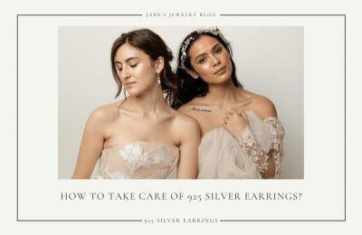 HOW TO TAKE CARE OF 925 SILVER EARRINGS?