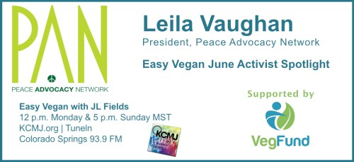 Leila Vaughan of Peace Advocacy Network on Easy Vegan with JL Fields