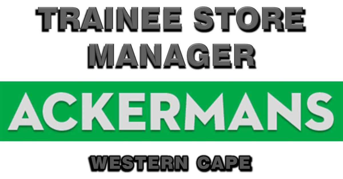 TRAINEE STORE MANAGER: WESTERN CAPE