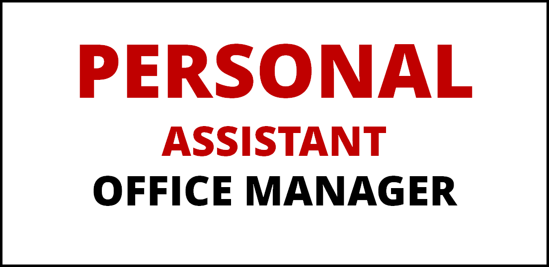 PERSONAL ASSISTANT / OFFICE MANAGER