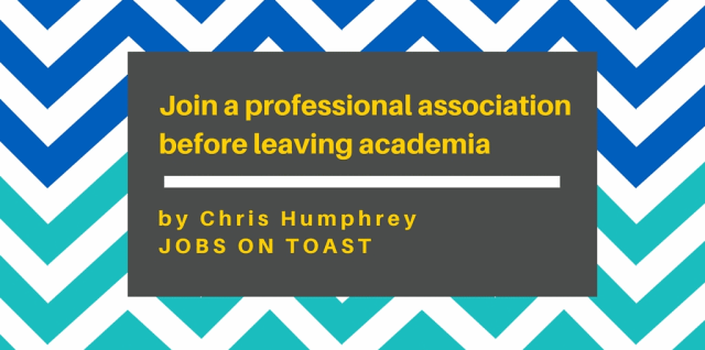 Join a professional association before leaving academia