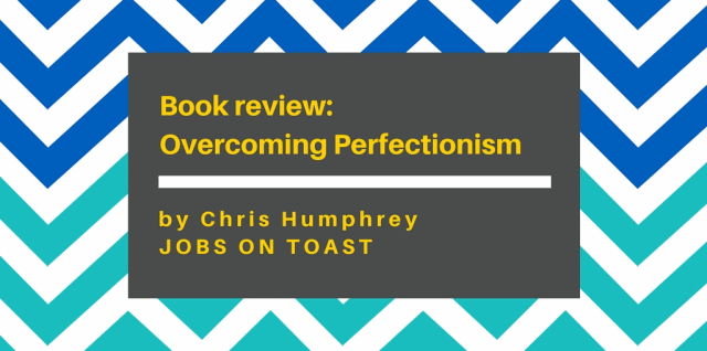Overcoming Perfectionism book review