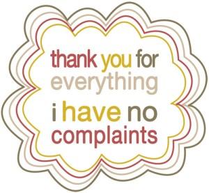 i have no complaints