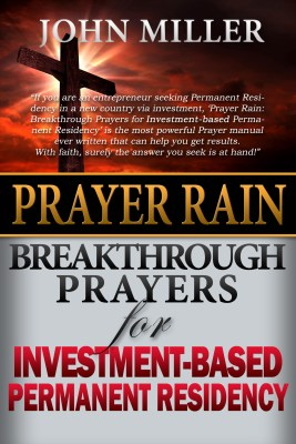 Prayer Rain: Breakthrough Prayers For Investment-Based Immigration & Permanent Residency