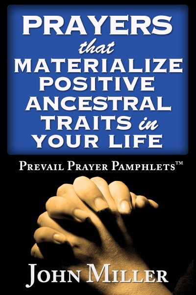 Prevail Prayer Pamphlets: Prayers that Materialize Positive Ancestral Traits in Your Life
