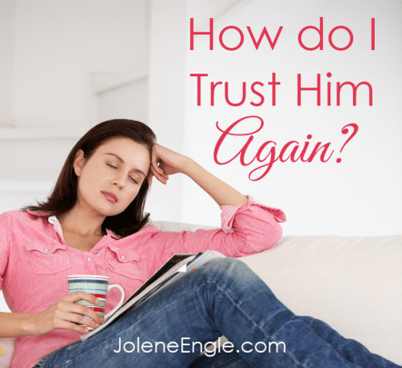 How Do I Trust Him Again? (Podcast #030)