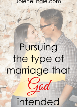 Pursuing the Type of Marriage that God Intended by Jolene Engle