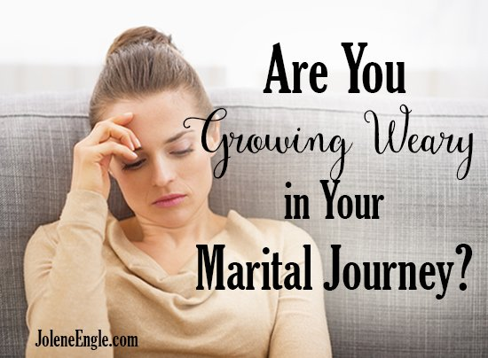 Are You Growing Weary in Your Marital Journey?