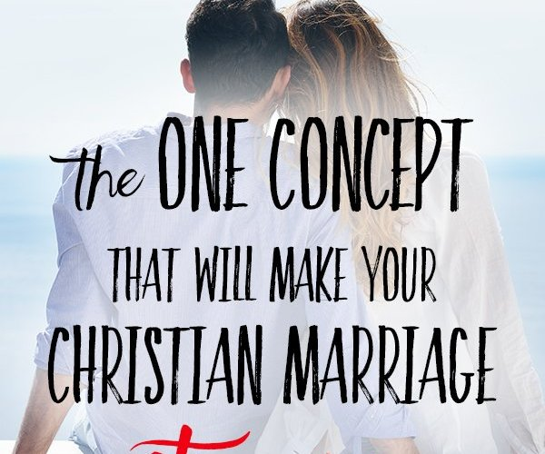 The One Concept that Will Make Your Christian Marriage Stronger