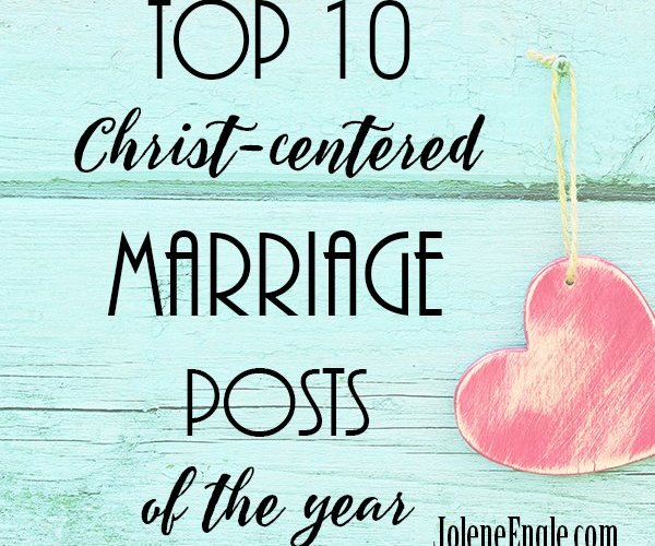 Top 10 Christ-Centered Marriage Posts of the Year