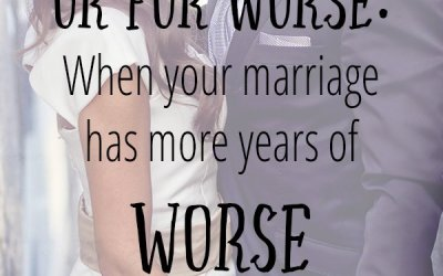 For Better or For Worse: When Your Marriage has More Years of Worse than Better