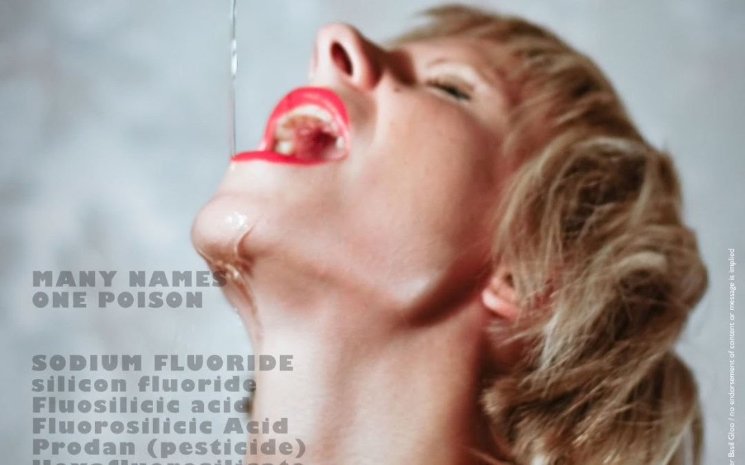 An Inconvenient Tooth (the insanity of mass-medication with fluoride)