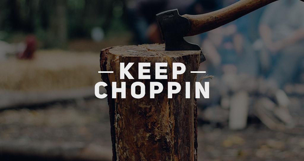 keepchoppin