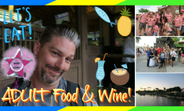 Epcot Food and Wine Adults Only!