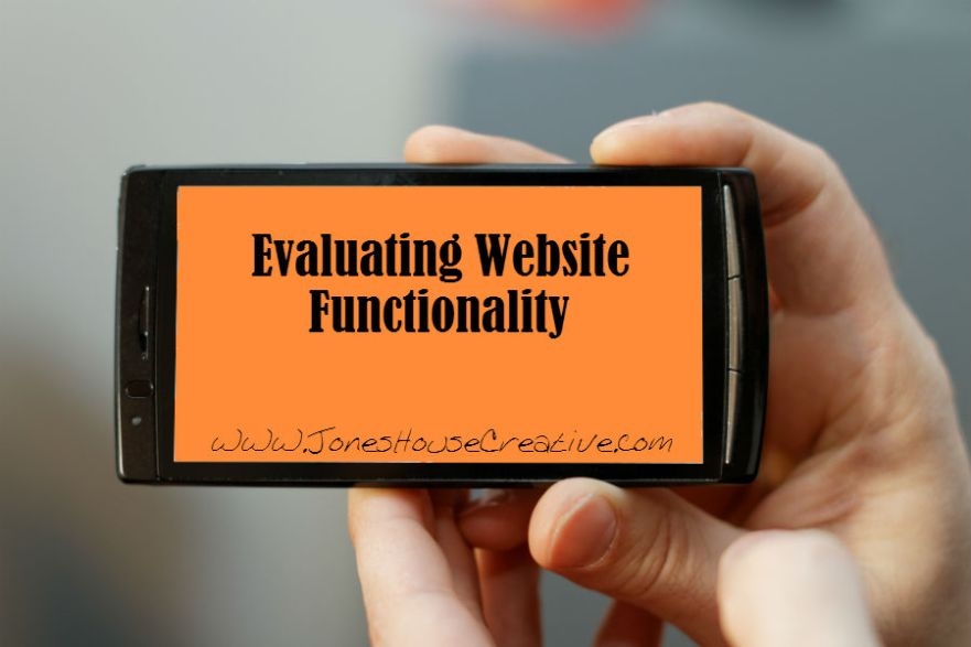Evaluating Website Functionality by Jones House Creative