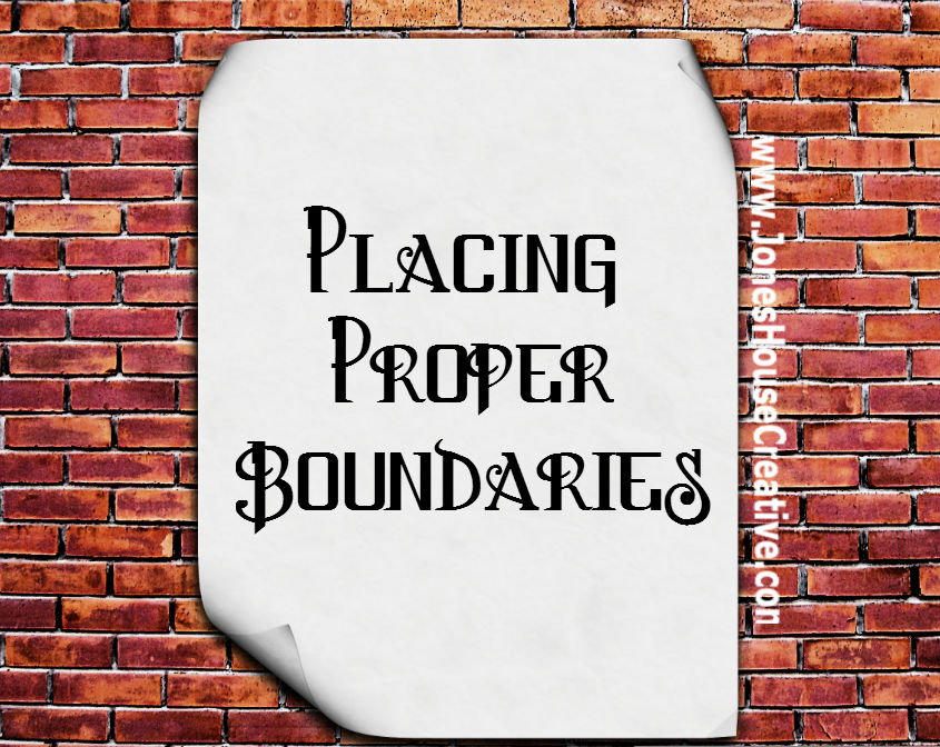 Placing Proper Boundaries by Jones House Creative