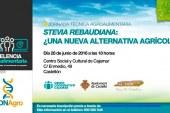 Día 28 de junio. 'Stevia rebaudiana: ¿Una nueva alternativa agrícola?'. Castellón
