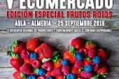 Día 25 de septiembre. V Ecomercado de Abla 'Especial Frutos Rojos'