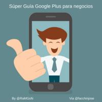 """Cómo gestionar la presencia en Google Plus de tu negocio """"Súper Guía"""""""