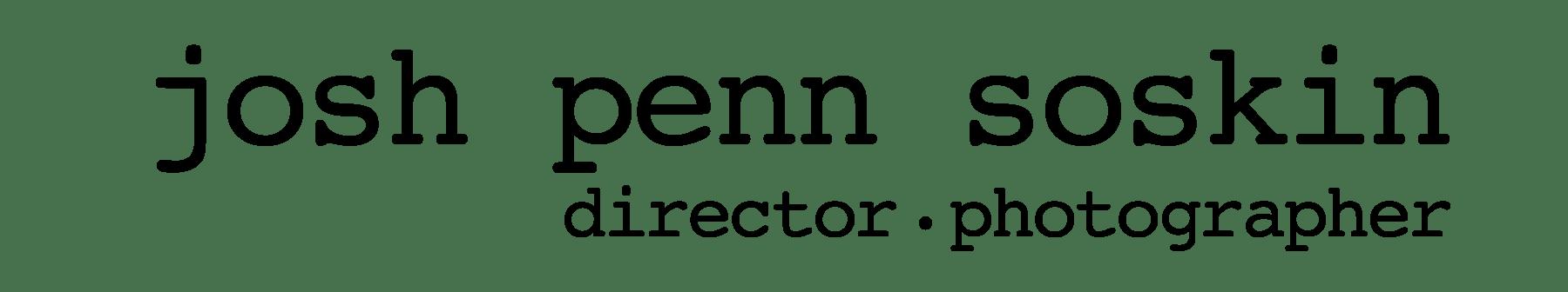 Josh Penn Soskin • Director • Photographer