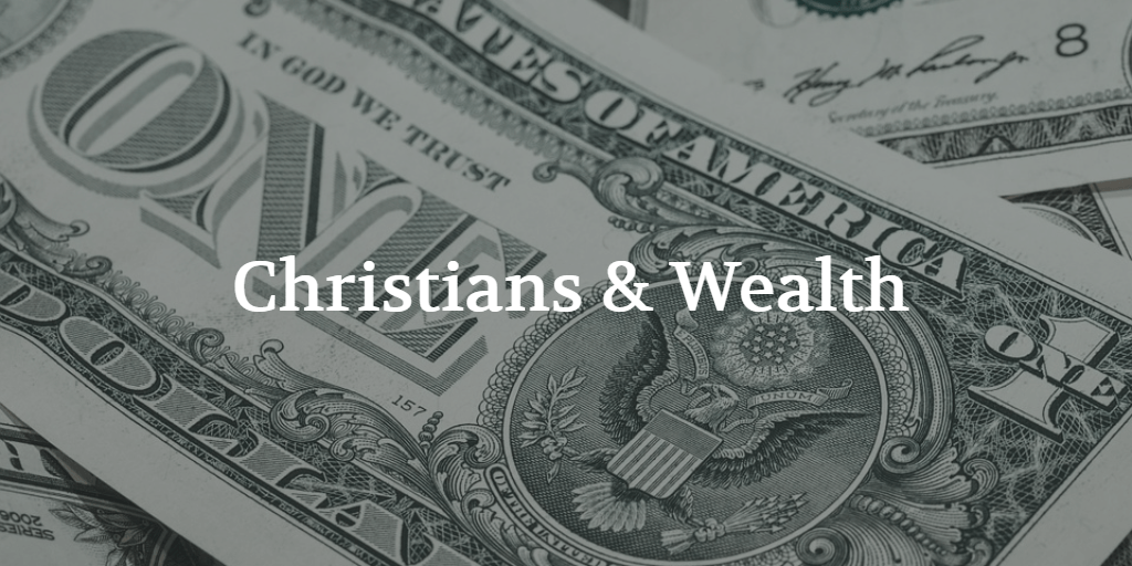 Christians and Wealth