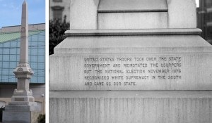 "In New Orleans, the words ""white supremacy"" are inscribed on the Battle of Liberty Place monument, which commemorates a failed military coup by former Confederates in 1874. It is to be relocated."