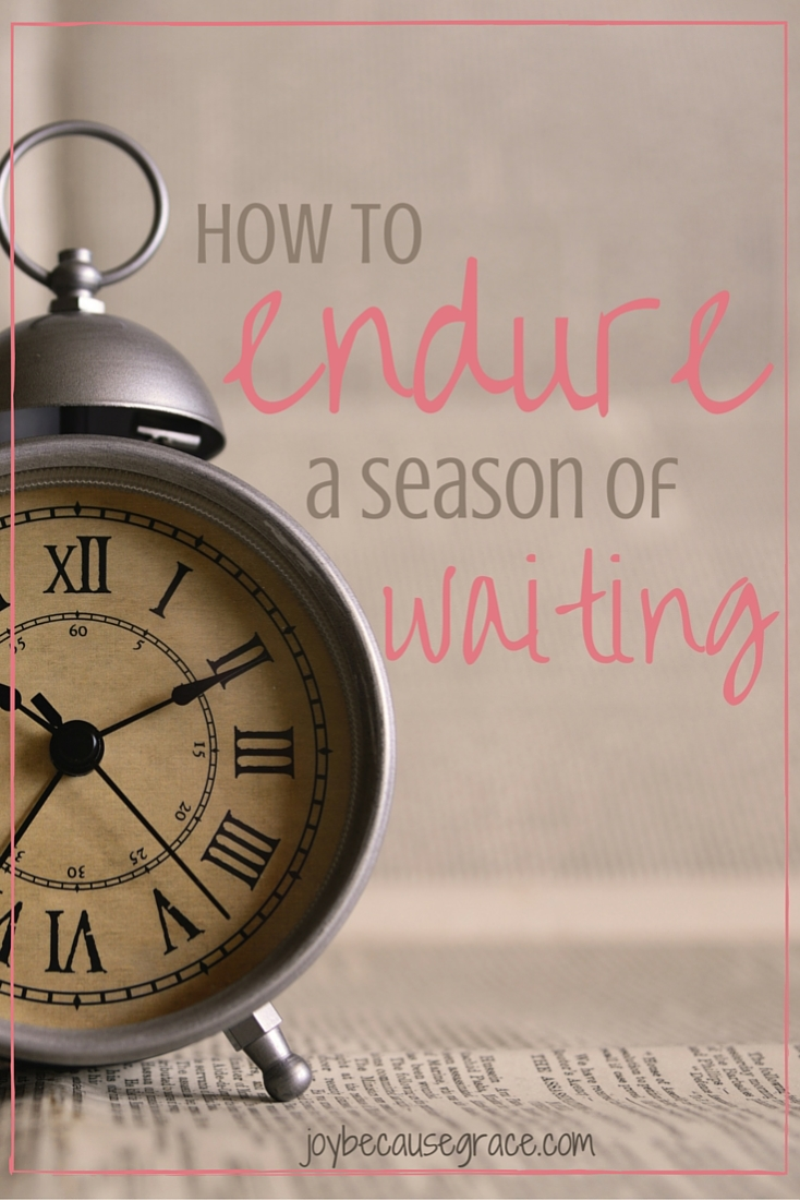 How to Endure a Season of Waiting