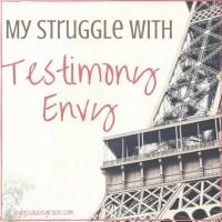 My Struggle with Testimony envy (1)