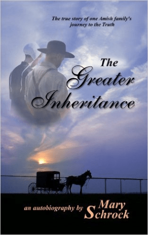 Amish autobiography – The Greater Inheritance