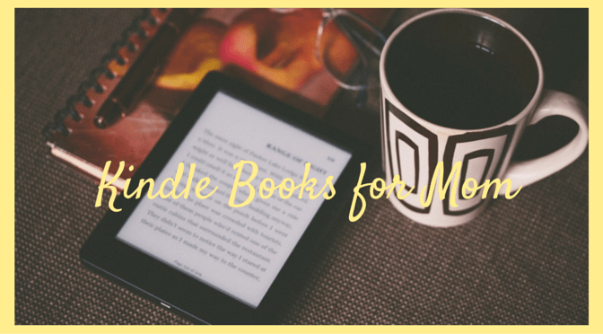 More Kindle Books for Mom