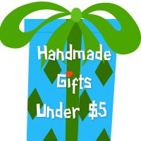 Simple Homemade Gifts Under $5