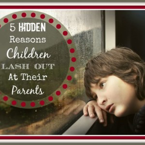 5-hidden-reasons-children-lash-out-at-their-parents-1024x716