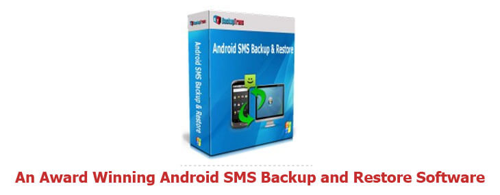 Award Winning Android SMS Backup and Restore Software For You
