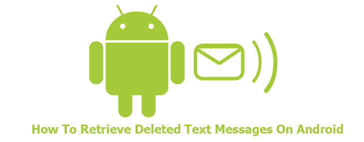 Use a Time Machine: How To Retrieve Deleted Text Messages on Android