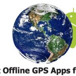 5 Best Offline GPS Navigation App for Android to Globetrot
