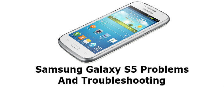 Samsung Galaxy S5 Problems And Troubleshooting