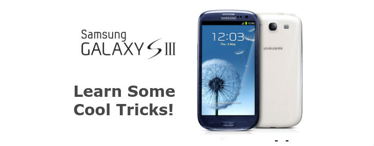 Tips and Tricks for Samsung Galaxy S3